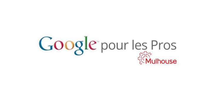 google-pour-les-pros-mulhouse