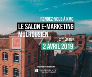 Le salon e-Marketing de Première Place : 2ème édition le 2 avril 2019 !